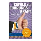 """Sofortwissen kompakt. Erfolg als F�hrungskraft: F�hrungswissen in 50 x 2 Minutenvon """"Michael Frotto"""""""