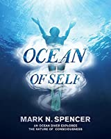Ocean of Self: An ocean diver explores the nature of consciousness