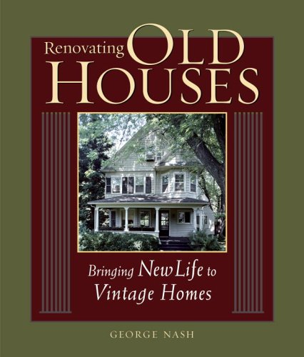Renovating Old Houses - Soft-cover (Revised and Updated) - Taunton Press - RC-T070624 - ISBN: 1561585351 - ISBN-13: 9781561585359