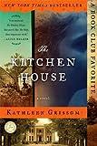 The Kitchen House: A Novel by Grissom, Kathleen (2010) Paperback
