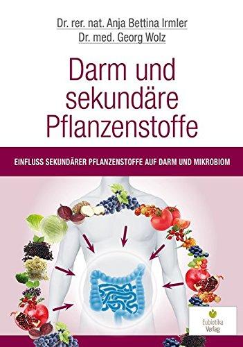 Darm und sekundäre Pflanzenstoffe: Einfluss sekundärer Pflanzenstoffe auf Darm und Mikrobiom