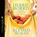 The Blessed Woman: Learning About Grace from the Women of the Bible (       UNABRIDGED) by Debbie Morris Narrated by Debbie Morris