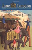 The Mysterious Circus (Hall Family Chronicles) (0060094869) by Langton, Jane