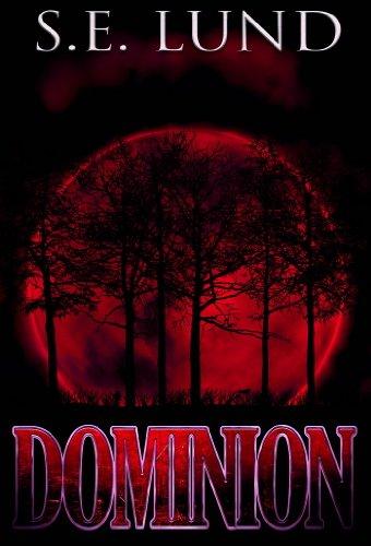 Dominion (Book 1 of The Dominion Series) by S. E. Lund