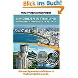 Immobilien in Thailand - Wohnungen und Villen in Pattaya: Wie man Apartments und Häuser in Thailand käuflich erwirbt...