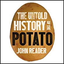The Untold History of the Potato (       UNABRIDGED) by John Reader Narrated by Martin Hyder