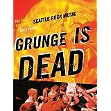 Grunge is Deadby Greg Prato