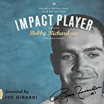 Impact Player: Leaving a Lasting Legacy On and Off the Field | Bobby Richardson,David Thomas