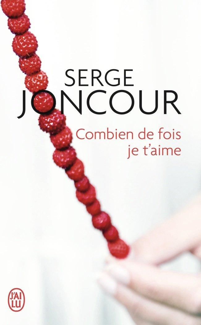 Combien de fois je t'aime de Serge Joncour