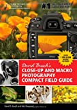 David Busch's Close-Up and Macro Photography Compact Field Guide (David Busch's Digital Photography Guides)