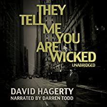 They Tell Me You Are Wicked Audiobook by David Hagerty Narrated by Darren Todd