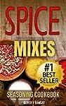 Spice Mixes: Seasoning Cookbook: The...