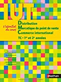 echange, troc Xavier Bouvier, Nicole Brzutowski, Sandrine Cadenat, Jean-Michel Dansette, Laurent Mannarelli, Myriam Manzano - Distribution - Mercatique du point de vente - Commerce international - IUT TC 1ère et 2ème années
