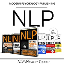 NLP Mastery Toolkit: 6 Manuscripts Audiobook by  Modern Psychology Publishing Narrated by Terry F. Self