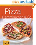 Pizza, Flammkuchen & Co. (GU K�chenra...
