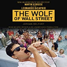 The Wolf of Wall Street (Movie Tie-in Edition) | Livre audio Auteur(s) : Jordan Belfort Narrateur(s) : Eric Meyers