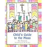 Child's Guide to the Mass ~ Sue Stanton