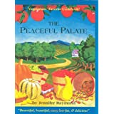 The Peaceful Palate: Fine Vegetarian Cuisine ~ Jennifer Raymond
