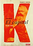 La Historia Del Capital De Karl Marx/ the History of the Capital of Karl Marx (Spanish Edition) (8483067005) by Wheen, Francis