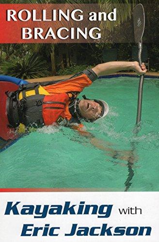 Kayaking with Eric Jackson: Rolling and Bracing