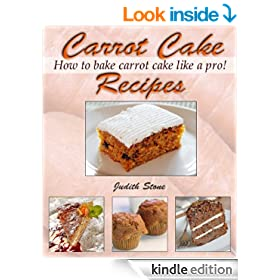 Carrot Cake Recipes - How to Bake Carrot Cake Like A Pro!