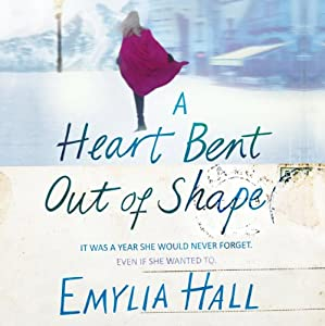 A Heart Bent Out of Shape | [Emylia Hall]