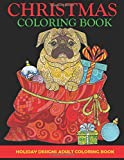 Christmas Coloring Book: Adult Coloring Book, Holiday Designs (Christmas Adult Coloring Books)