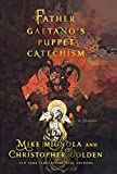 Father Gaetano's Puppet Catechism: A Novella (0312644744) by Mignola, Mike