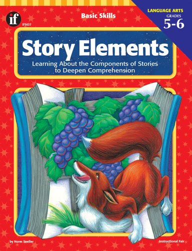 Story Elements: Learning About the Components of Stories to Deepen Comprehension (Basic Skills)