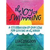 The Joy of Swimming: A Celebration of Our Love for Getting in the Water