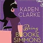 Being Brooke Simmons | Karen Clarke