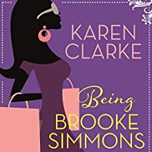 Being Brooke Simmons Audiobook by Karen Clarke Narrated by Imogen Church