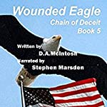 Wounded Eagle: Chain of Deceit, Book 5   David A. McIntosh