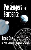 img - for Passengers to Sentience (Peter Salisbury's Passengers Series Book 1) book / textbook / text book