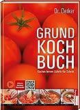 Grundkochbuch - Kochen lernen Schritt für Schritt