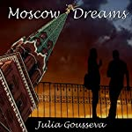Moscow Dreams | Julia Gousseva
