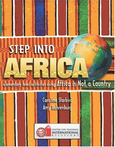 Step Into Africa: Elementary Level Activities Using Africa Is Not a Country