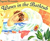 Waves in the Bathtub (1552091473) by Fernandes, Eugenie