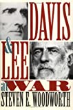 Davis and Lee at War (Modern War Studies) (0700607188) by Woodworth, Steven E.