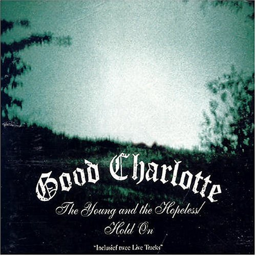 Young & the Hopeless by Good Charlotte