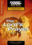 img - for The Lord's Prayer: Praying Jesus' Way (Cover to Cover Bible Study) by Selwyn Hughes (2008-03-01) book / textbook / text book