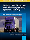 Medium/Heavy Truck Test: Heating, Ventilation and Air Conditioning (Hvac) Systems (Test T7) (Delmar Learning's Ase Test Prep Series) (0766805654) by Delmar Publishers