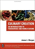 echange, troc James Morgan - Culinary Creation: An Introduction to Foodservice And World Cuisine
