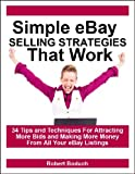 img - for Simple eBay Selling Strategies That Work -- 34 Tips and Techniques For Attracting More Bids and Making More Money From All Your eBay Listings book / textbook / text book