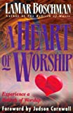 img - for A Heart of Worship: Experience a Rebirth of Worship book / textbook / text book