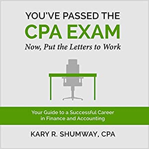 You've Passed the CPA Exam: Your Guide to a Successful Career in Finance and Accounting Audiobook