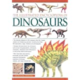 The Illustrated Encyclopedia of Dinosaurs: The Ultimate Reference to 355 Dinosaurs from the Triassic, Jurassic and Cretaceous Eras with More Than 900 Illustrations (Illustrated Encyclopedia of...)by Dougal Dixon