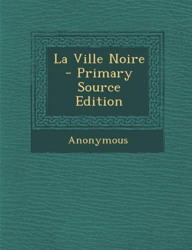La Ville Noire - Primary Source Edition