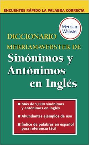 Diccionario Merriam-Webster De Sinonimos Y Antonimos En Ingles (Dictionary) (Spanish Edition)