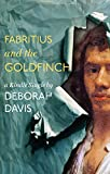 Fabritius and the Goldfinch (Kindle Single)